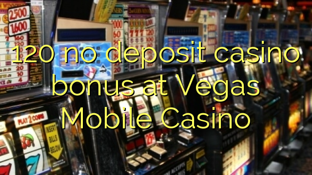 vegas mobile casino no deposit