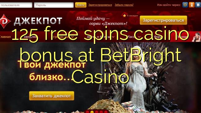 125 озод spins бонуси казино дар BetBright Казино
