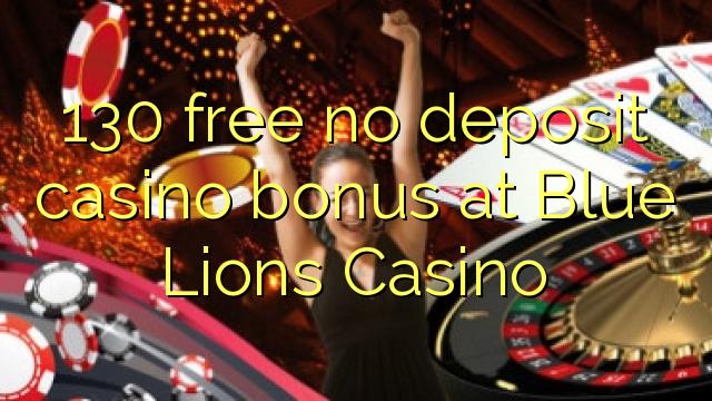 130 бесплатно без депозит казино бонус во Blue Lions казино