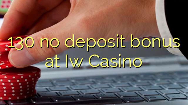 130 no deposit bonus at Iw Casino