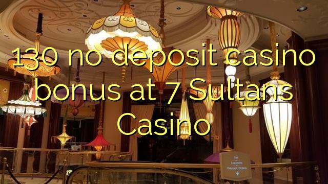 130 non deposit casino bonus ad Casino 7 Aughustissimorum Imperatorum