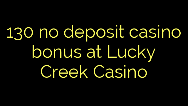 lucky creek casino no deposit
