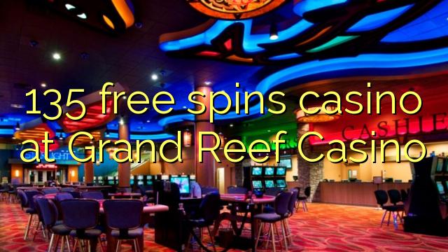Grand Reef Casino-da 135 pulsuz casino casino