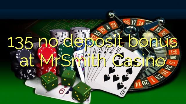 MrSmith Casino'da 135 hiçbir para yatırma bonusu
