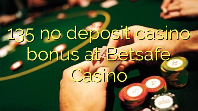135 no deposit casino bonus at Betsafe Casino
