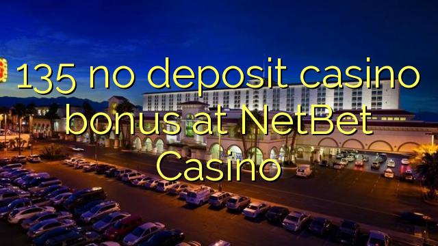 135 NetBetカジノでの預金カジノボーナス無し
