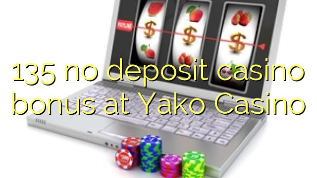 135 no deposit casino bonus at Yako Casino