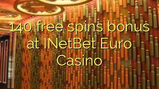 140 free spins bonus at INetBet Euro Casino