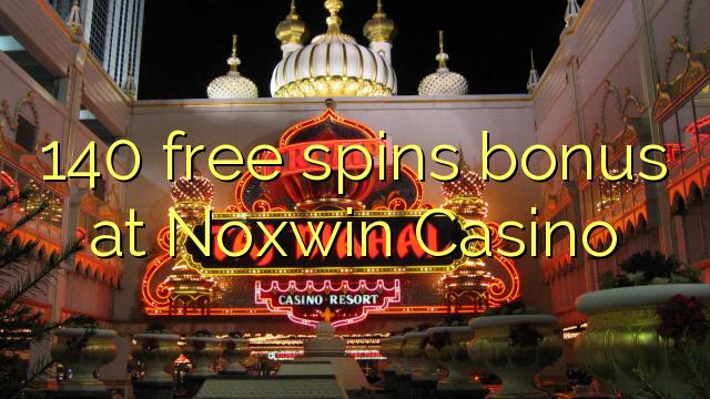 140 pulsuz Noxwin Casino bonus spins