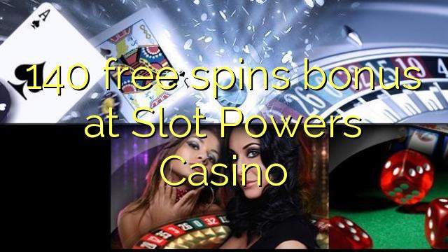 140 ройгони ройгон дар Slot Powers Casino