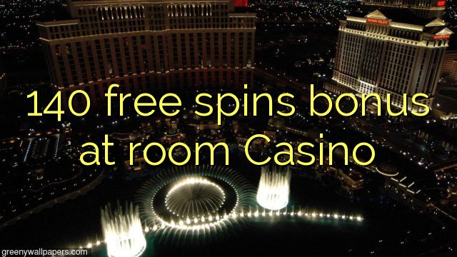 140 gratis spins bonus by kamer Casino