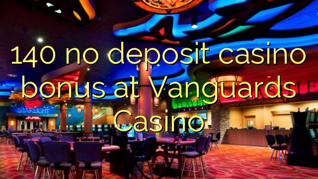 140 ùn Bonus Casinò accontu à Vanguard Casino