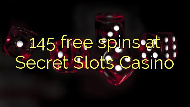 145 gratis spanne by Secret Slots Casino