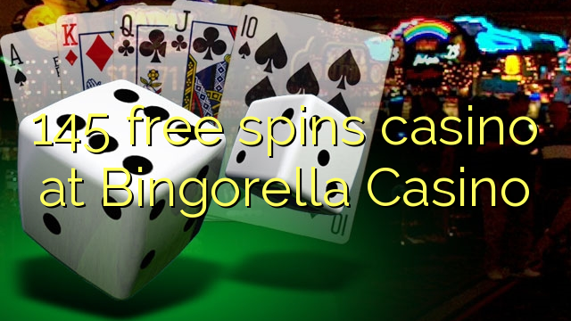 145 gratis spinnekop casino by Bingorella Casino