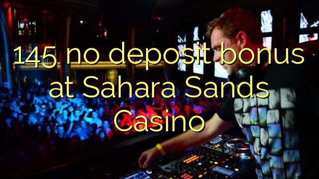 Sahara Sands Casino-da 145 depozit bonusu yoxdur