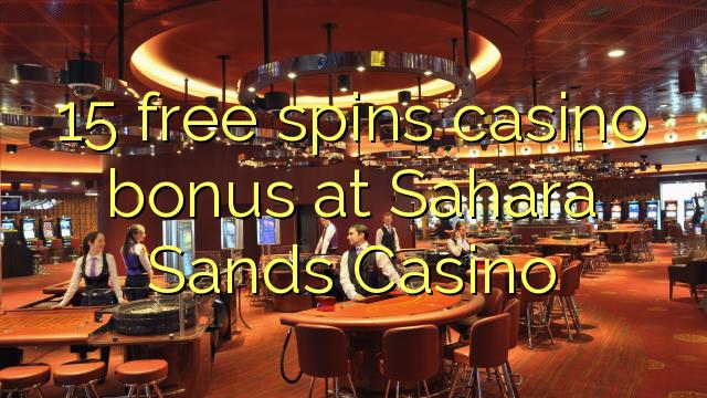 Sahara Sands Casino-da 15 pulsuz casino casino bonusu