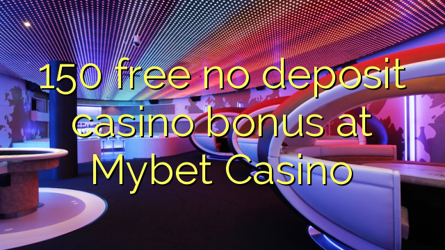 Mybet Casino No Deposit Bonus Codes