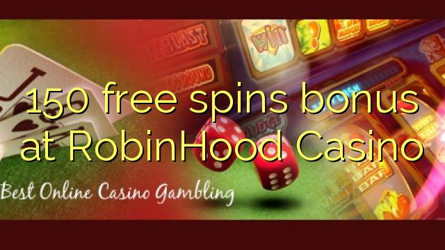 150 free spins bonus at RobinHood Casino