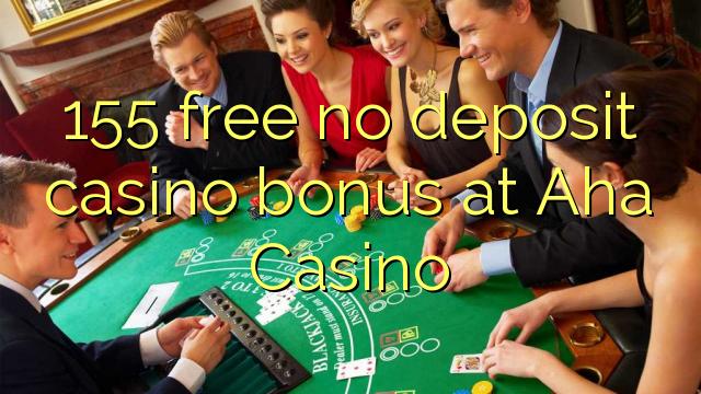 AHA Casinoda 155 pulsuz depozit qazanmaq bonusu yoxdur