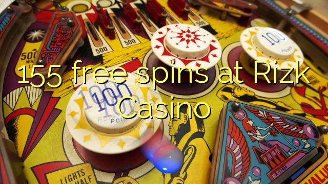 155 free spins at Rizk Casino