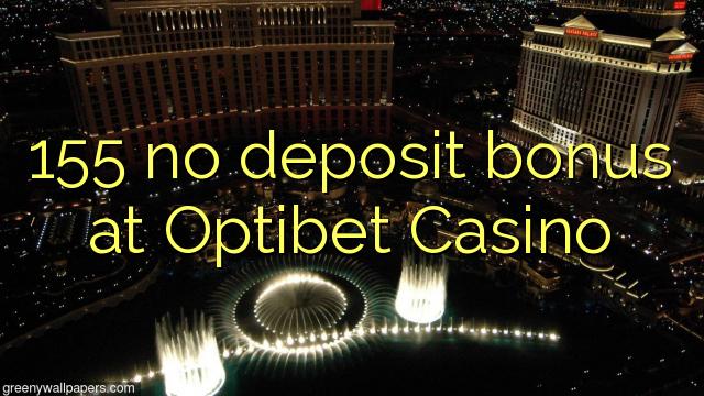 155 no deposit bonus at Optibet Casino