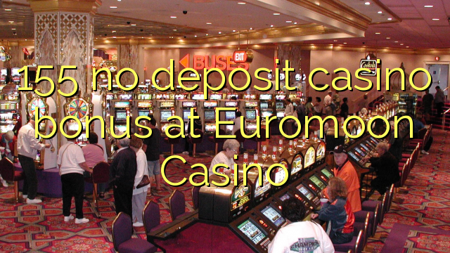 155 ingen indbetaling casino bonus hos Euromoon Casino