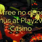 160 free no deposit bonus at Play2Win Casino