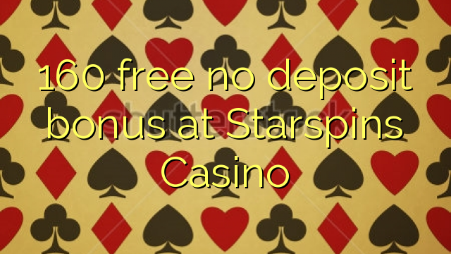 160 free no deposit bonus at Starspins Casino