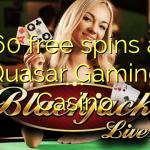 160 free spins at Quasar Gaming Casino
