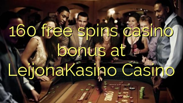 160 free spins casino bonus at LeijonaKasino Casino