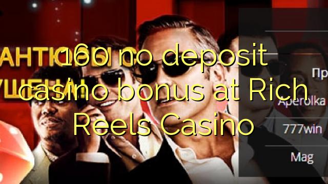 Rich Reels Casino-da 160 heç bir depozit qazanmaq bonusu