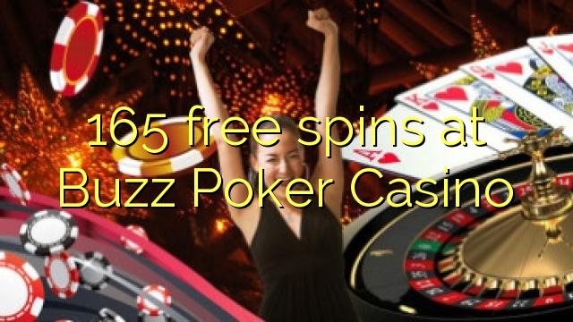 Buzz Poker Casino இல் 165 இலவச ஸ்பின்ஸ்