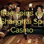 165 free spins casino at Shanghai Spins Casino