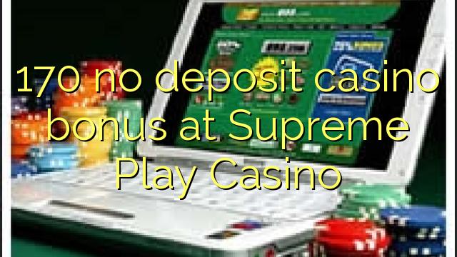 170 geen deposito bonus by Supreme Play Casino