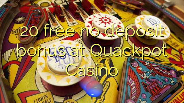 20 free no deposit bonus at Quackpot Casino