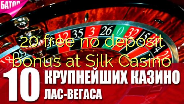 20 free no deposit bonus at Silk Casino