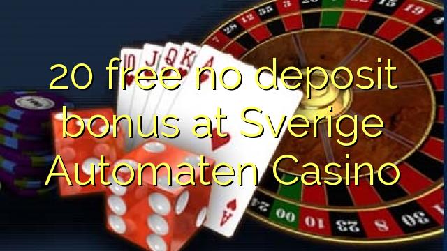 Sverige Automaten Casino heç bir depozit bonus pulsuz 20