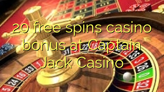 captain jack casino no deposit bonuses