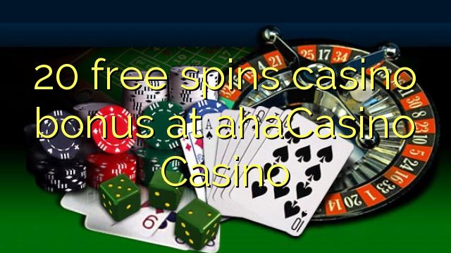 AhaCasino Casino-da 20 pulsuz casino casino bonus