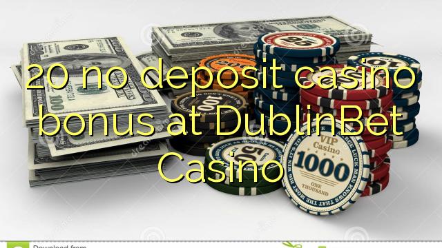 DublinBet Casino இல் எந்த வைப்பு காசினோ போனஸ் இல்லை