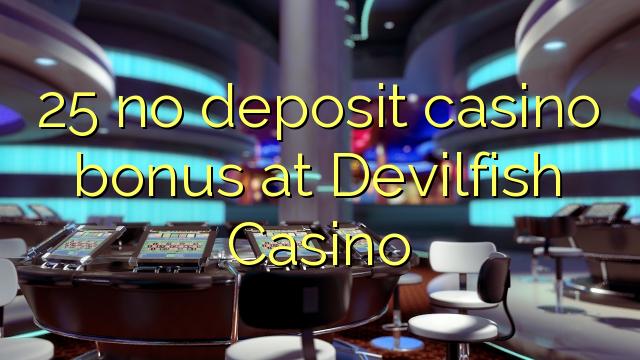 25 no deposit casino bonus at Devilfish Casino