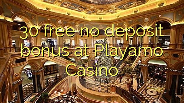 30 bevry geen deposito bonus by Playamo Casino