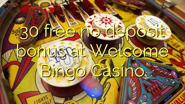 30 free no deposit bonus at Welcome Bingo Casino