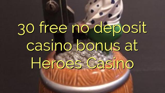 30 free no deposit casino bonus at Heroes Casino