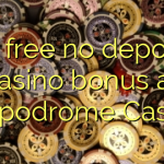 30 free no deposit casino bonus at Hippodrome Casino