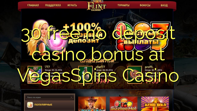 30 free no deposit casino bonus at VegasSpins Casino