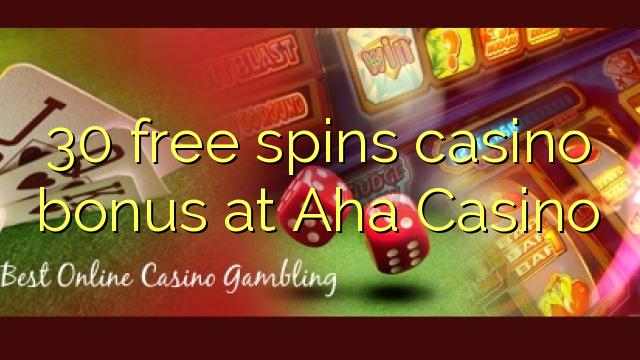 30 pulsuz Aha Casino casino bonus spins