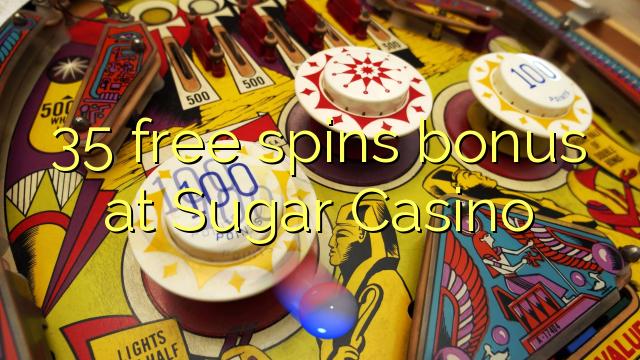 35 free spins bonus at Sugar Casino