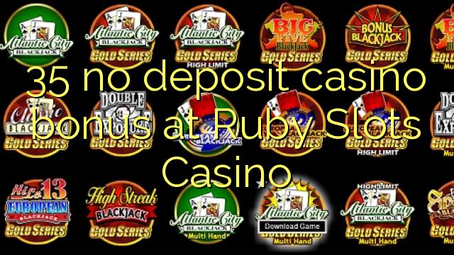 35 no deposit casino bonus at Ruby Slots Casino