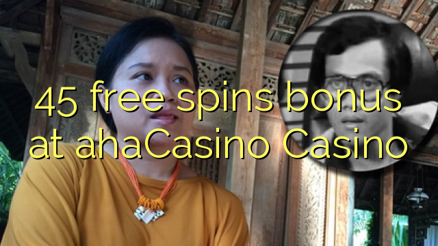 AhaCasino Casino-da 45 pulsuz spins bonus